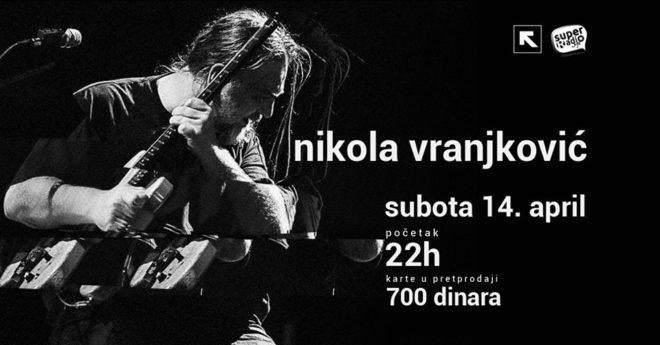Promocija albuma Nikole Vranjkovića 14.aprila u klubu Feedback