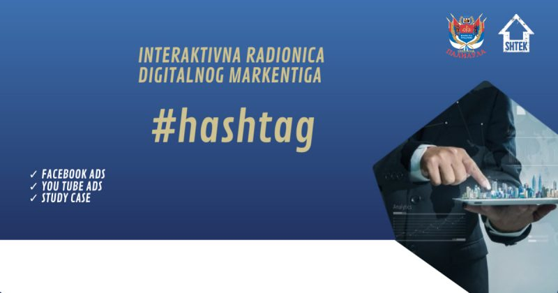 """Interaktivna radionica digitalnog marketinga  """"#hashtag"""""""